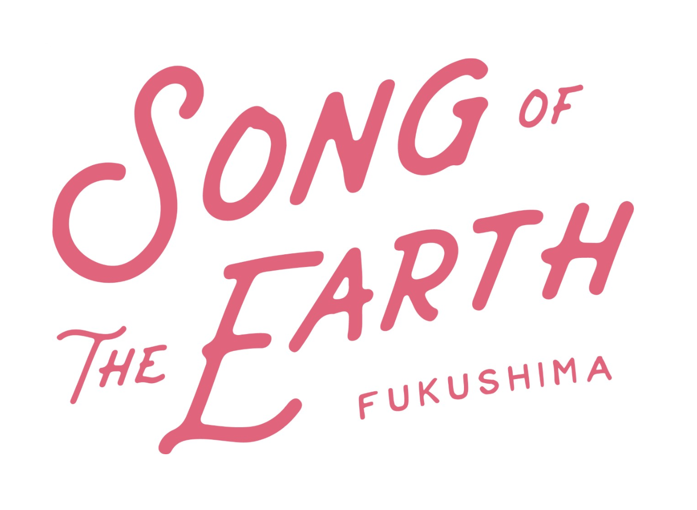 SONG OF THE EARTH FUKUSHIMA 311 開催決定!